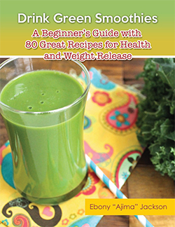 Drink Green Smoothies: A Beginner's Guide with 80 Great Recipes